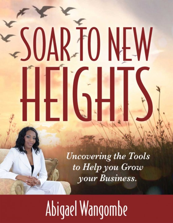 Cover of Soar to New Heights by Abigael Wangombe